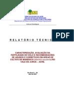 CARACTERIZAÇÃO AVALIAÇÃO DA FERTILIDADE DO SOLO E RECOMENDAÇÕES DE ADUBOS E CORRETIVOS EM ÁREAS DE CULTIVO DE MANDIOCA  NO VALE DO JURUÁ