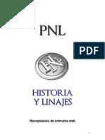 Pnl, Historia y Linajes