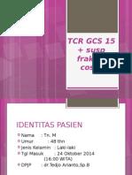 Tn. Manuhung 48 thn TCR + susp fraktur costa