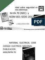 03 - Normatividad Sobre Seguridad en Instalaciones Eléctricas, El NEC y La NOM-001-SEDE-2012 (Congreso NFPA Mexico 2014)