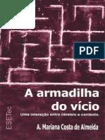 Almeida (2012) - A Armadilha Do Vício; Uma Interação Entre Cérebro e Contexto