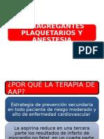 Antiagregantes Plaquetarios y Anestesia