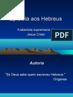 Análise do Novo Testamento III - Prof. Pr. Renato Maia Aula da Epístola aos Hebreus