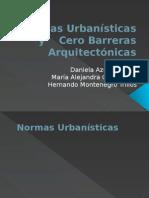 Normas Urbanísticas y    Cero Barreras Arquitectónicas.pptx