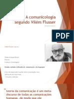 A Comunicologia Segundo Vilém Flusser