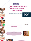 Aspectos Fisiológicos e dietoterápicos para o pré escolar