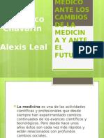 EL MEDICO ANTE LOS CAMBIOS DE LA MEDICINA Y ANTE EL FUTURO.pptx
