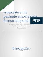 Anestesia en La Paciente Embarazada Farmacodependiente