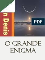 Léon Denis - O Grande Enigma