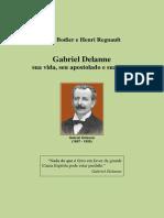 Gabriel Dellane - Sua Vida, Seu Apostolado e Sua Obra