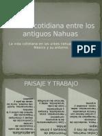 La Vida Cotidiana Entre Los Antiguos Nahuas