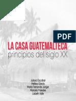 Casa Guatemalteca Principios del Siglo XX