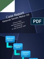 Case Report Katarak Senilis Matur OS