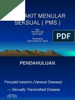 Penyakit Menular Seksual ( Pms ) Slide