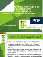 Palestra sobre ESPIONAGEM, REGULAMENTAÇÃO DO MARCO CIVIL DA INTERNET E ANTEPROJETO DE LEI PARA A PROTEÇÃO DE DADOS PESSOAIS