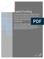 Capital Funding - A review and comparison of Angel Investors, Early and Later Stage Seed Funding Venture Capitalists, Public Private Partnership, Corporate Risk Capital Fund and Crowdfunding