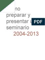 Cómo Preparar y Presentar Un Seminario