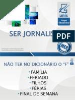Parte 3 - Ser jornalista - 08-04.ppt