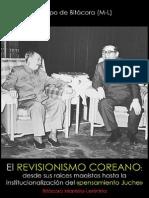Equipo de Bitácora (M-L); El revisionismo coreano; desde sus raíces hasta la institucionalización del «pensamiento Juche», 2015.pdf