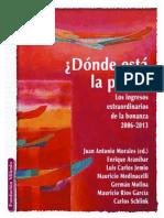 Dónde Está La Plata, Los Ingresos Extraordinarios de La Bonanza 2006 - 2013