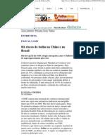 Há riscos de bolha na China e no Brasil