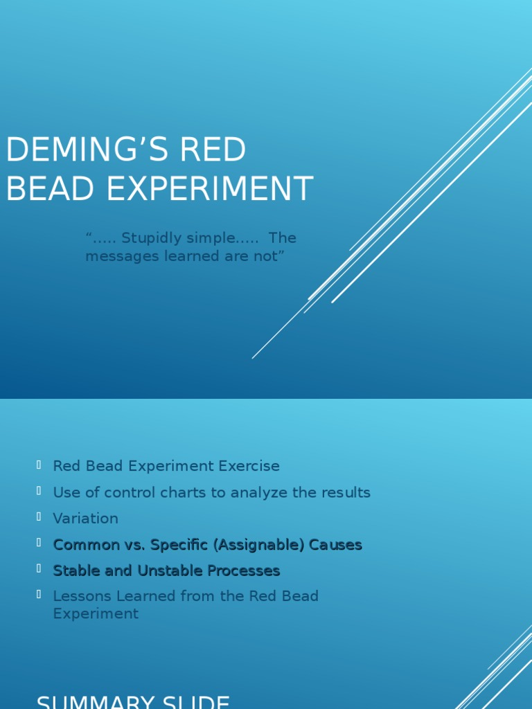 red bead experiment In this session, benjamin mitchell and david joyce, carry out the famous experiment on red beads originated by dr w edwards deming this classic learning tool helps illustrate the impact that a system, and traditional management approaches, can have on individuals who work within a system.
