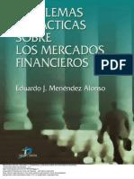 Problemas y Practicas Sobre Los Mercados Financieros - Eduardo J. Menendez Alonso
