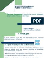 1 - Aldeídos e Cetonas - Estrutura, Nomenclatura, Ocorrência Natural, Aplicação, Propriedades Físicas e Preparação