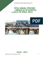 APM Vaslui_Raport Anual Privind Starea Factorilor de Mediu - 2013