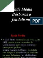 7 - Feudalismo - Invações Bárbaras
