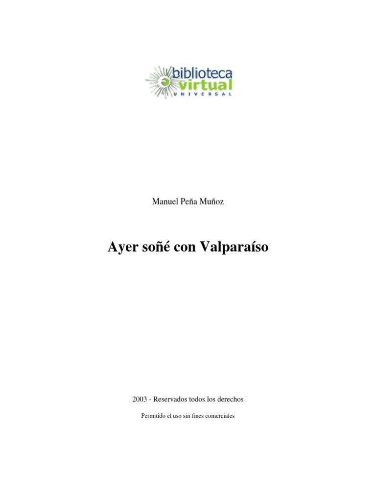 295de3dfe7ac8 Ayer soñé con Valparaíso - Manuel Peña.pdf