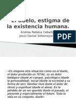 El Duelo, Estigma de La Existencia Humana