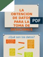 1.5 La Obtencion de Datos Para La Toma de Desiciones