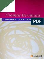 Thomas Bernhard. L'Origen. Una Insinuacio (465 v1.0)