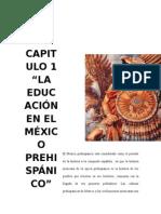 Capitulo 1 La Educacion en El Mexico Pre. BertilZ