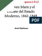 EIDELMAN, ARIEL - El Joven Marx y El Debate Del Estado Moderno, 1842-1848 [Por Ganz1912]