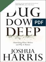 Dug Down Deep by Joshua Harris - Excerpt