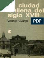 GUARDA, Gabriel La Ciudad Chilena Del Siglo XVIII
