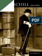 Churchill - Visionario, Estadis - John Lukacs