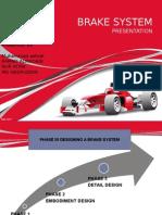Present Brake System