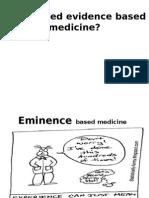 Do We Need Evidence Based Medicine
