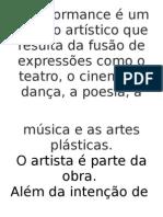 A Performance é Um Gênero Artístico Que Resulta Da Fusão de Expressões Como o Teatro