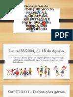 Regime Jurídico Da Prevenção, Habilitação, Reabilitação e Participação Da Pessoa Com Deficiência