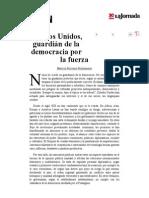 La Jornada- Estados Unidos, Guardián de La Democracia Por La Fuerza