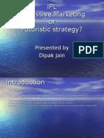 IPL Aggressive Marketing or Futuristic Strategy?