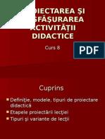 8. Proiectarea Şi Desfăşurarea Activităţii Didactice