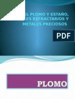 El Plomo y Estaño, Metales Refractarios y