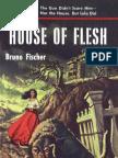 House of Flesh - Bruno Fischer