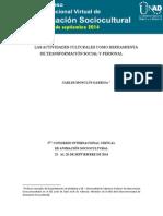MONCLÚS, C. (2014) Las actividades culturales y artísticas como herramientas de transformación social y personal. 5º CONGRESO INTERNACIONAL VIRTUAL DE ANIMACIÓN SOCIOCULTURAL. UNAD. Colombia