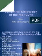 Congenital Dislocation of the Hip (CDH)